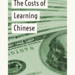 The Costs of Learning Chinese