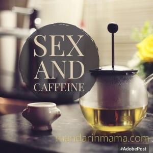 sex and caffeine