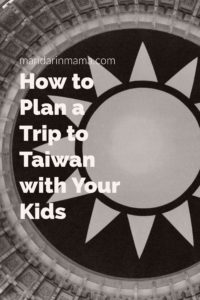 How to Plan a Trip to Taiwan with Your Kids