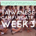 Taiwanese Camp Update, Week 3