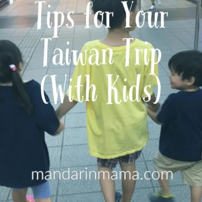 Tips for Your Taiwan Trip (With Kids)