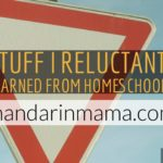 Stuff I Reluctantly Learned from Homeschooling, Vol. 5