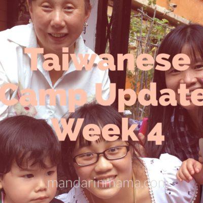 Taiwanese Camp Update, Week 4