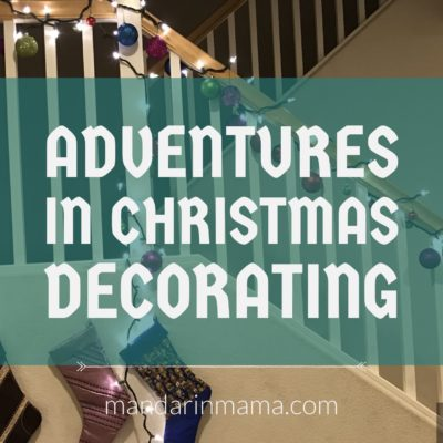 Adventures in Christmas Decorating