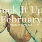 Suck It Up, February