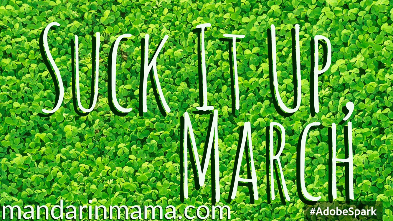 Suck It Up, March