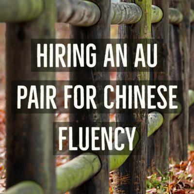 Hiring an Au Pair for Chinese Fluency