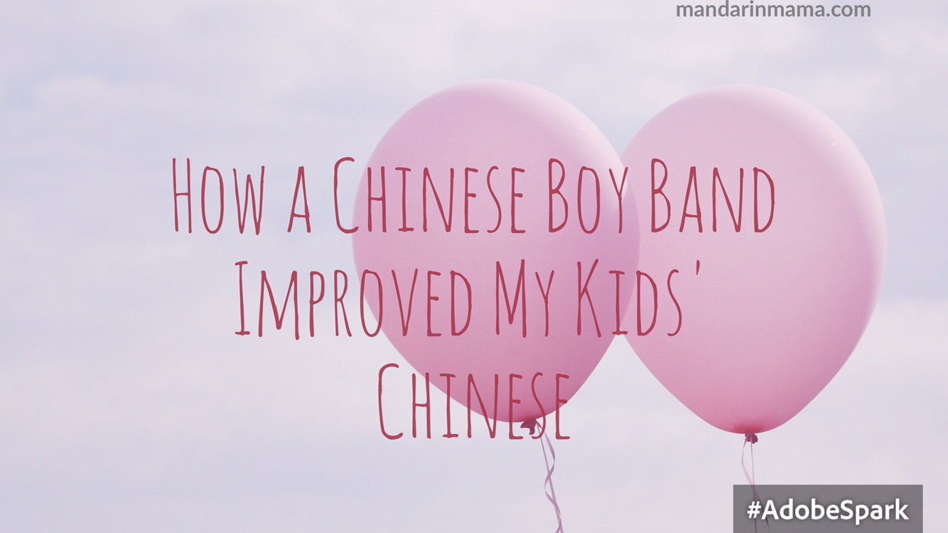 How a Chinese Boy Band Improved My Kids' Chinese