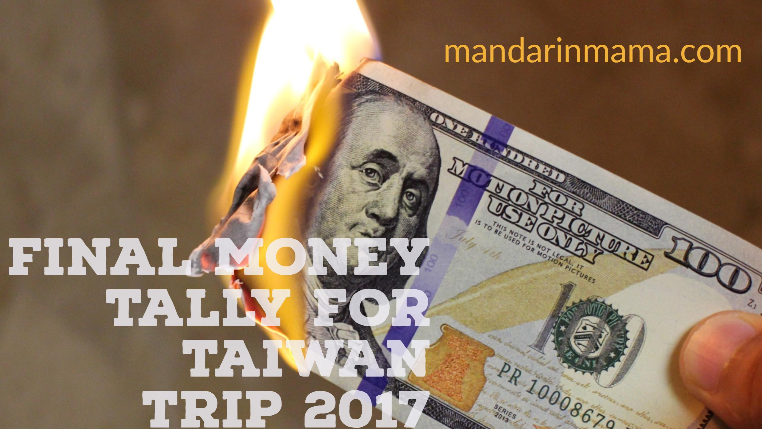 Final Money Tally For Taiwan Trip 2017