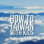 How to Taiwan with Kids