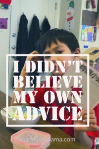 I Didn't Believe My Own Advice