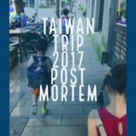 Taiwan Trip 2017 Post Mortem