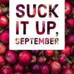 Suck It Up, September