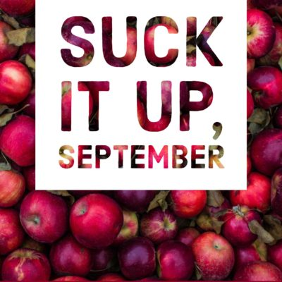 Suck It Up, September