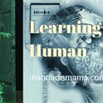 Learning to Be Human