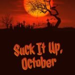 Suck It Up, October