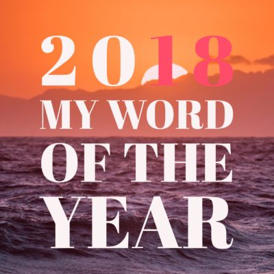 My Word of the Year 2018