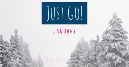 Just Go! January
