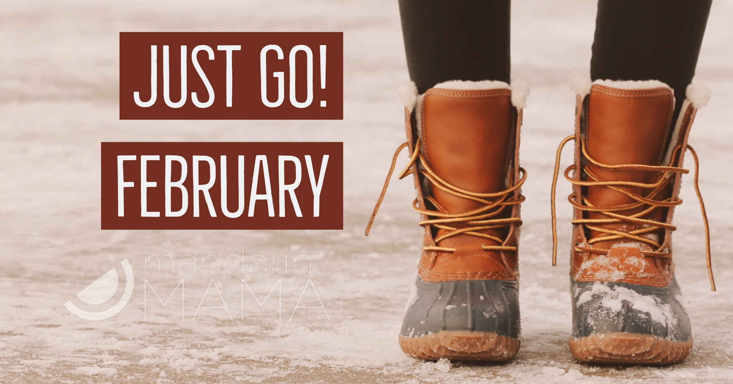 Just Go! February