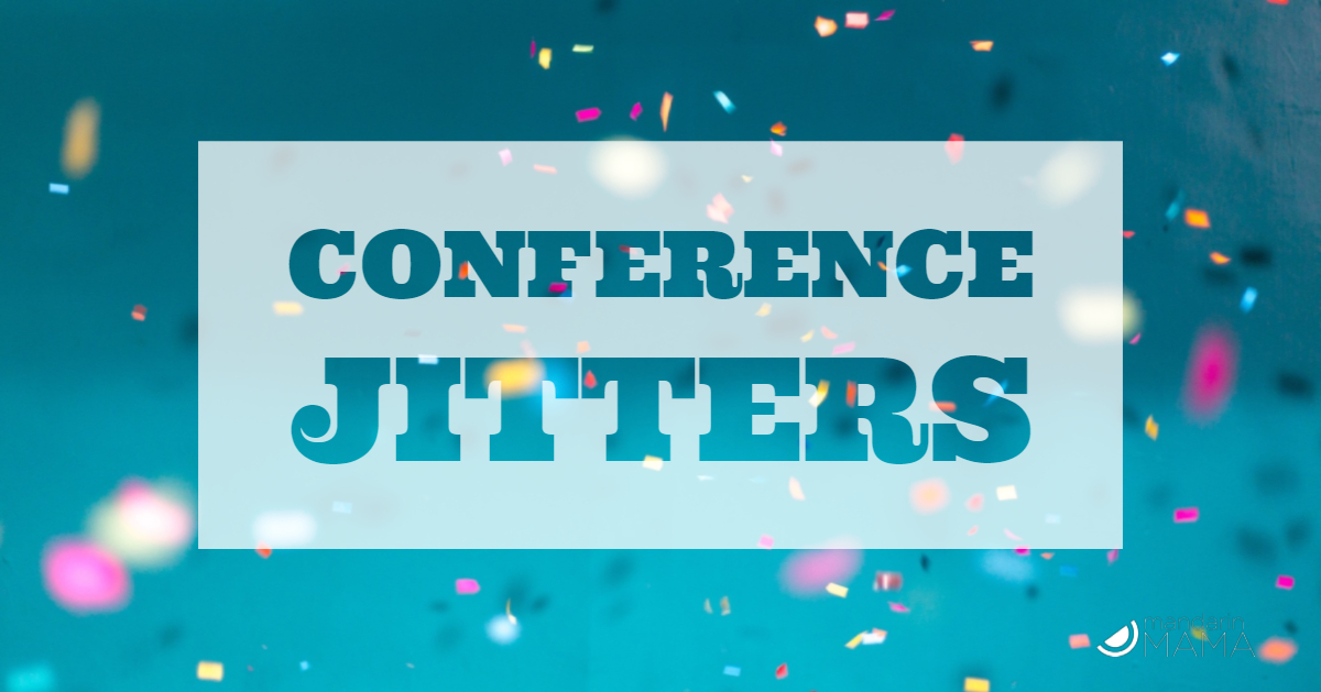 Conference Jitters