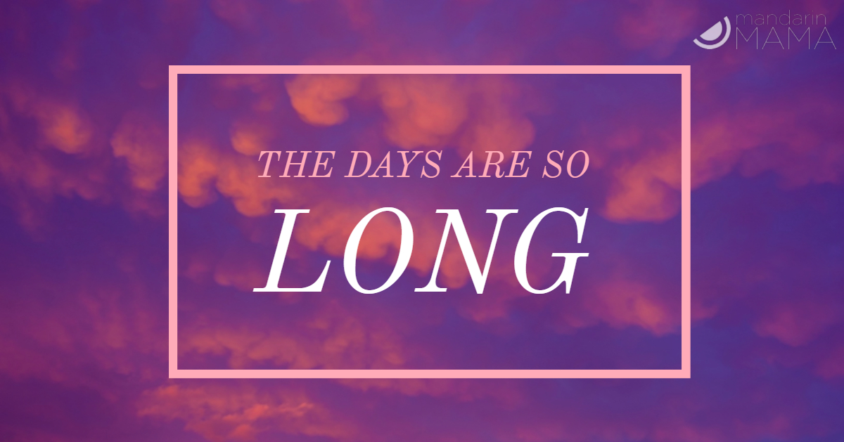 The Days Are So Long