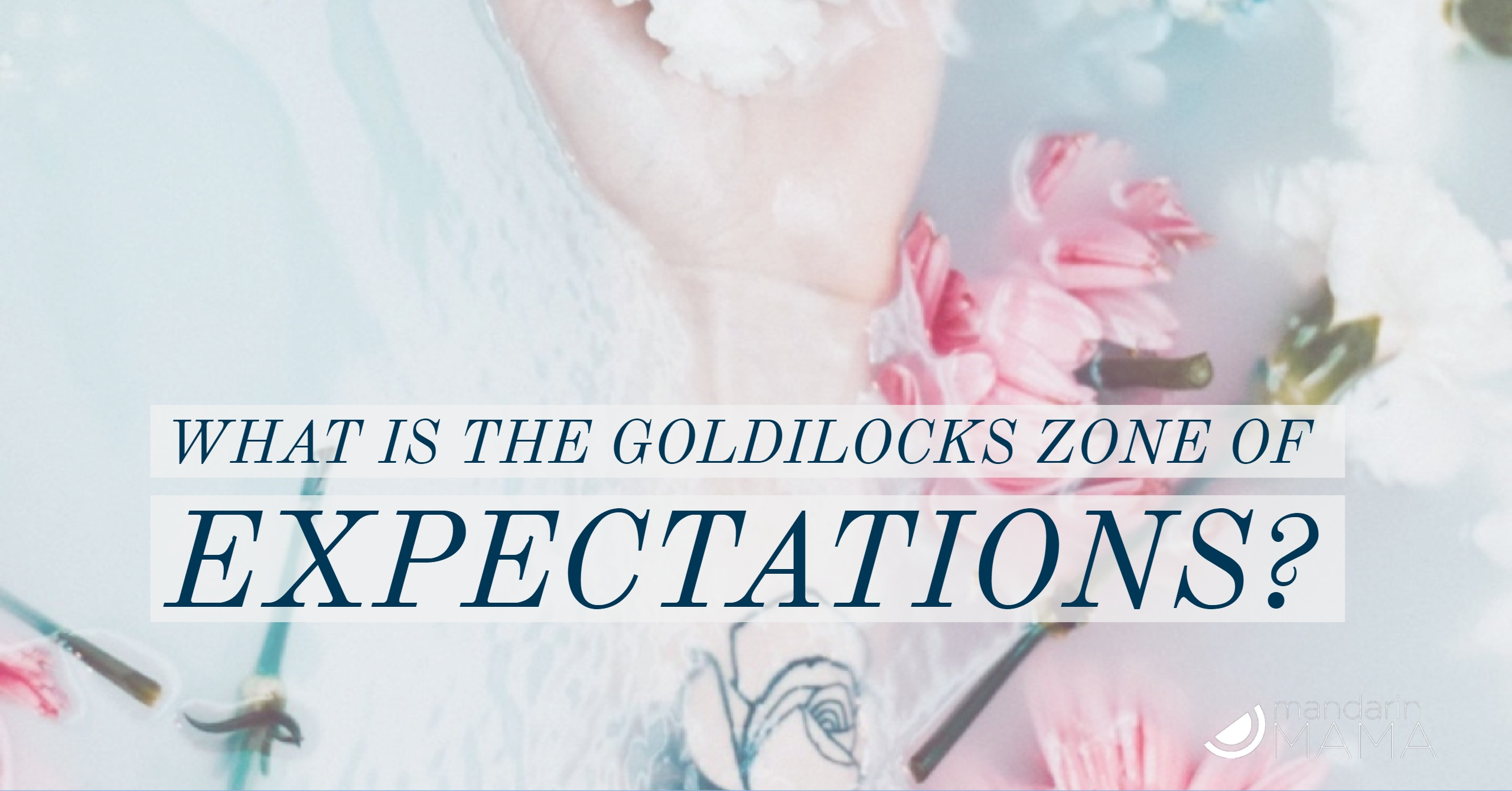 What Is the Goldilocks Zone of Expectations?