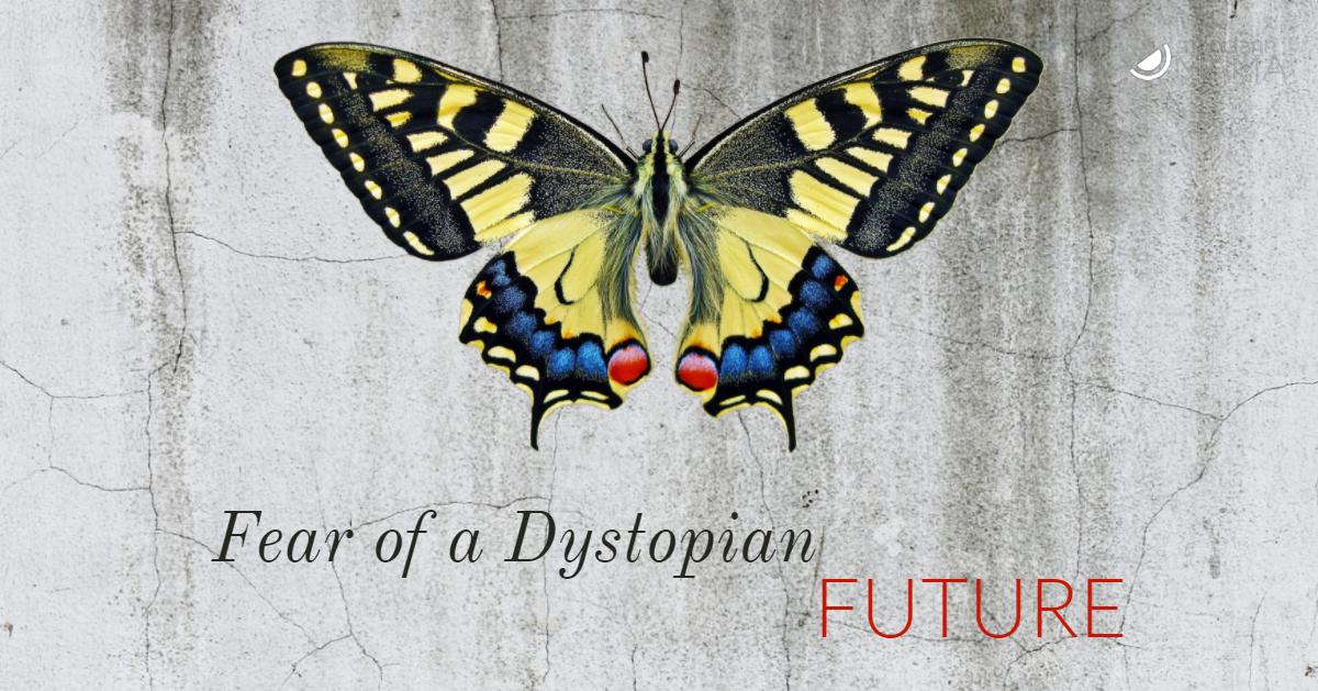 Fear of a Dystopian Future