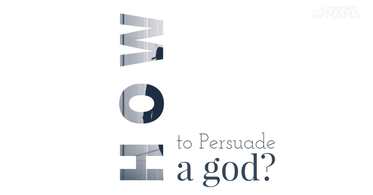 How to Persuade a God?