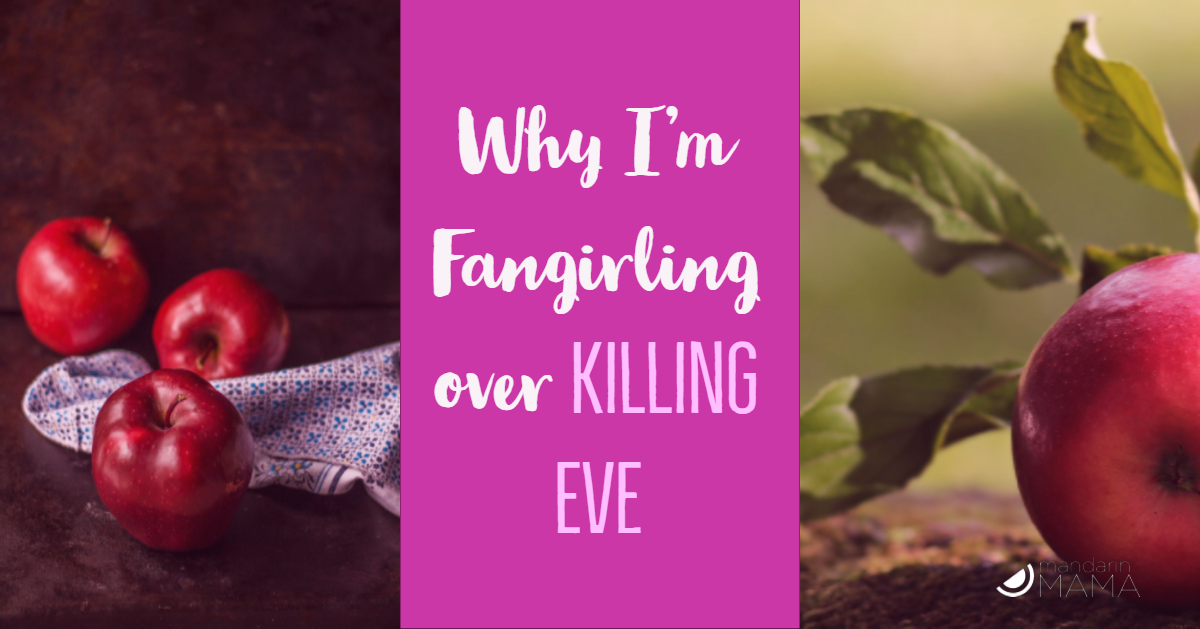 Why I'm Fangirling over Killing Eve