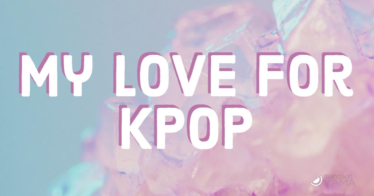 My Love for Kpop