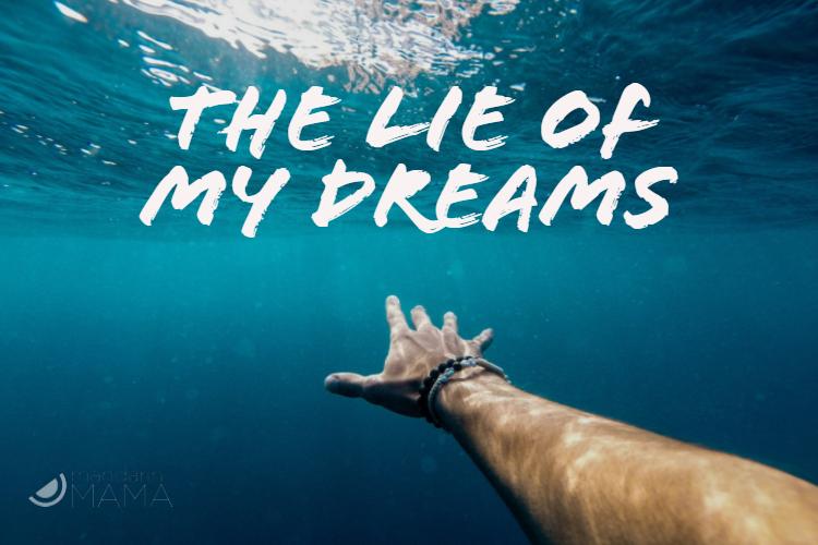 The Lie of My Dreams
