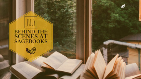 Behind the Scenes at Sagebooks: July