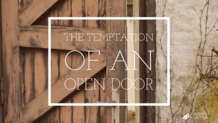 The Temptation of an Open Door