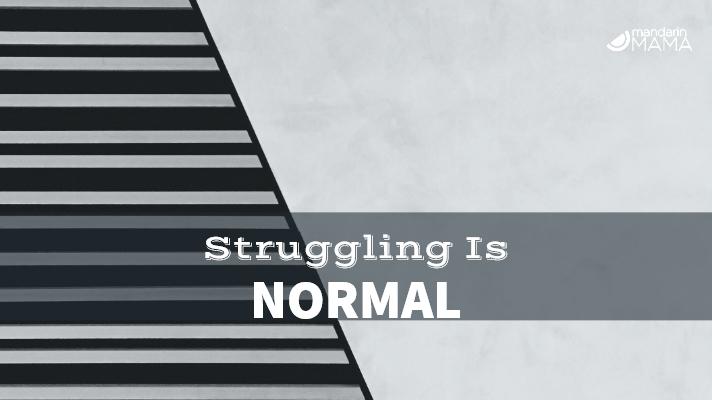 Struggling is Normal