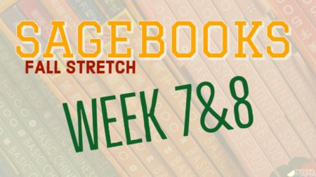 Sagebooks Fall Stretch: Weeks 7&8