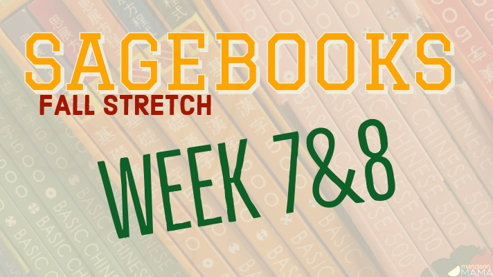 Sagebooks Fall Stretch: Weeks 7&8