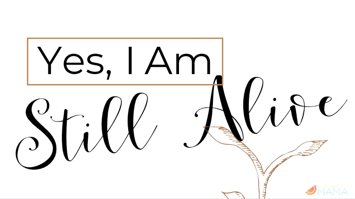 Yes, I Am Still Alive
