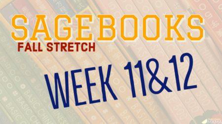 Sagebooks Fall Stretch: Weeks 11&12