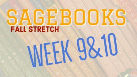 Sagebooks Fall Stretch: Weeks 9&10