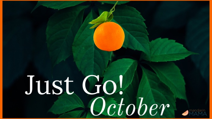 Just Go! October