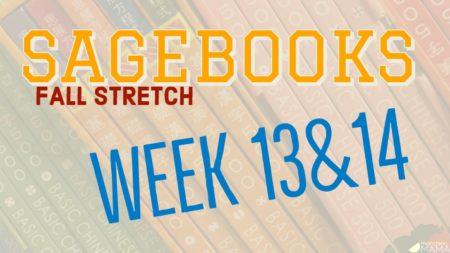 Sagebooks Fall Stretch: Weeks 13&14