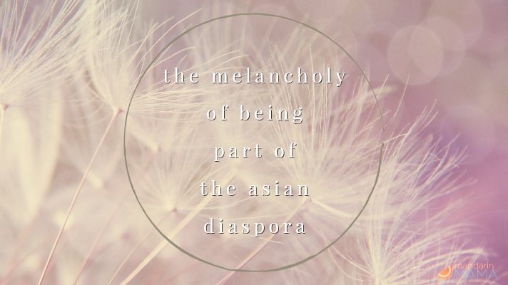 The Melancholy of Being Part of the Asian Diaspora