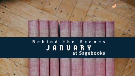 Behind the Scenes at Sagebooks: January