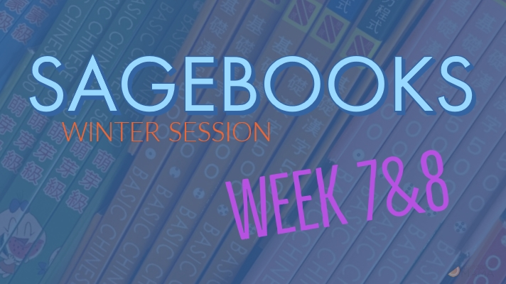 Sagebooks Winter Session: Week 7&8