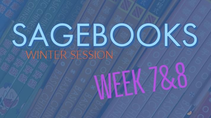 Sagebooks Winter Session: Week 7&8