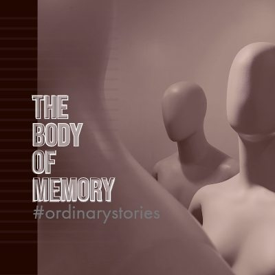 The Body of Memory