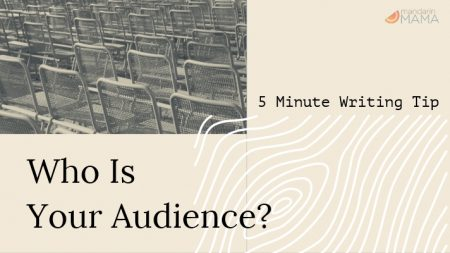 5 Minute Writing Tip: Who Is Your Audience?