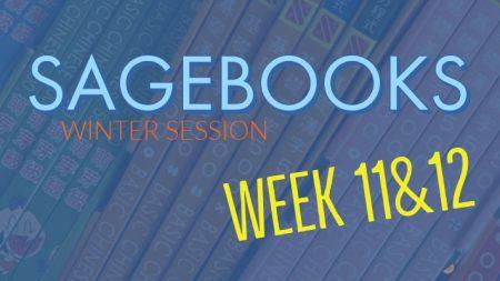 Sagebooks Winter Session: Weeks 11&12
