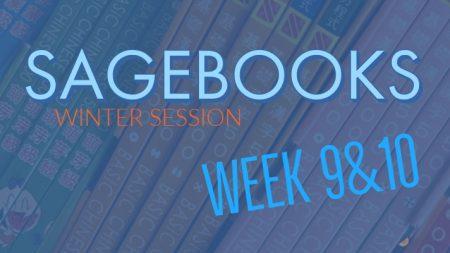 Sagebooks Winter Session: Week 9&10