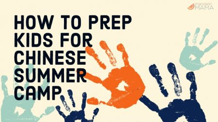 How to Prep Kids for Chinese Summer Camp